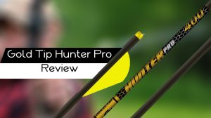 Gold Tip Hunter Pro Review